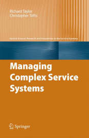 Managing Complex Service Systems by Richard Taylor
