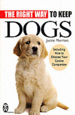 The Right Way to Keep Dogs by Jackie Marriott image