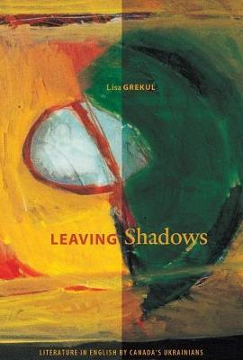 Leaving Shadows by Lisa Grekul image
