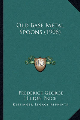Old Base Metal Spoons (1908) by Frederick George Hilton Price image