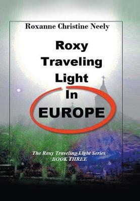Roxy Traveling Light in Europe by Roxanne C Neely
