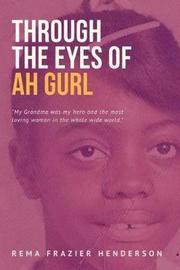 Through the Eyes of Ah Gurl by Mrs Rhema Henderson image