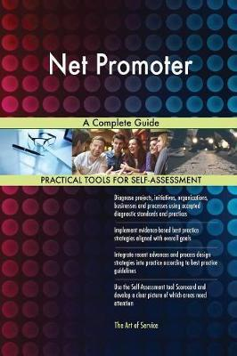 Net Promoter a Complete Guide by Gerardus Blokdyk