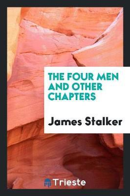 The Four Men and Other Chapters by James Stalker image