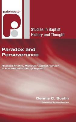Paradox and Perseverance by Dennis C Bustin