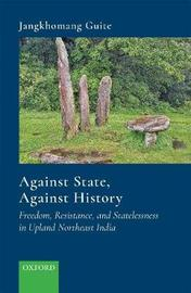 Against State, Against History by Jangkhomang Guite