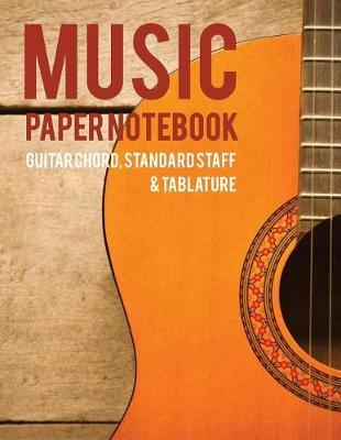 Music paper notebook - Guitar chord, Standard staff & Tablature by Will Humble
