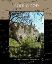 Rookwood by William , Harrison Ainsworth