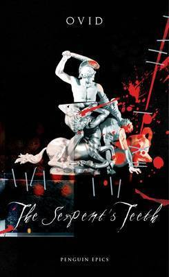 The Serpent's Teeth by Ovid