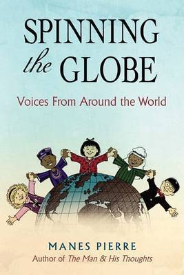 Spinning the Globe by Manes Pierre