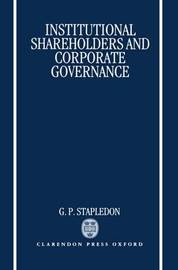 Institutional Shareholders and Corporate Governance by G. P. Stapledon