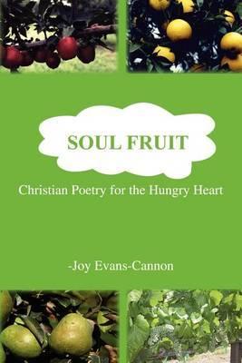 Soul Fruit by Joy Evans-Cannon