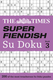 The Times Super Fiendish Su Doku Book 3 by The Times Mind Games