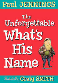 The Unforgettable What's His Name by Paul Jennings