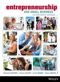 Entrepreneurship and Small Business by Michael T. Schaper