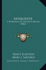 Aphrodite: A Romance of Ancient Hellas (1886) by Ernst Eckstein