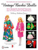 Complete & Unauthorized Guide to Vintage Barbie Dolls by Hillary Shilkitus James