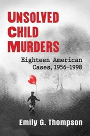 Unsolved Child Murders by Emily G Thompson