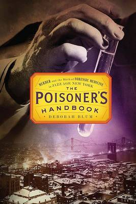 The Poisoner's Handbook by Deborah Blum image