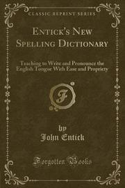 Entick's New Spelling Dictionary by John Entick
