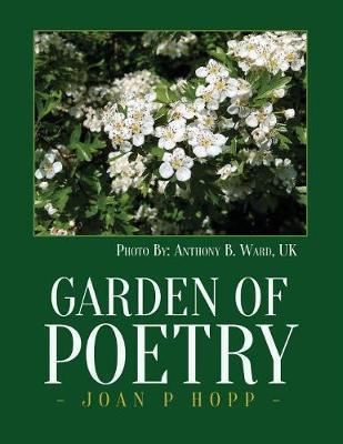 Garden of Poetry by Joan P Hopp