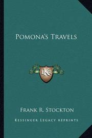 Pomona's Travels by Frank .R.Stockton