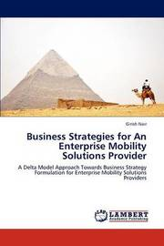 Business Strategies for an Enterprise Mobility Solutions Provider by Nair Girish