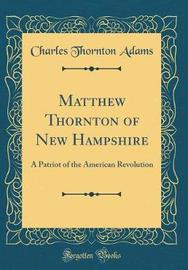 Matthew Thornton of New Hampshire by Charles Thornton Adams image