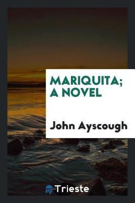 Mariquita; A Novel by John Ayscough image