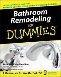 Bathroom Remodeling For Dummies by Gene Hamilton