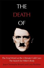 The Death of Hitler by Jean-Christophe Brisard