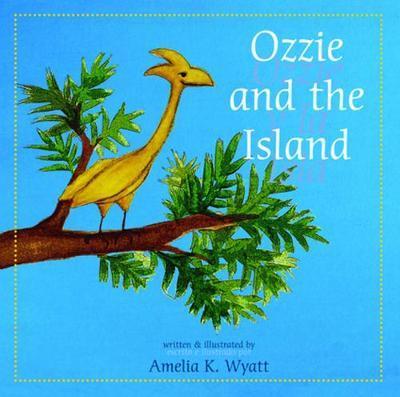 Ozzie and the Island / Ozzie y la Isla by Amelia Wyatt