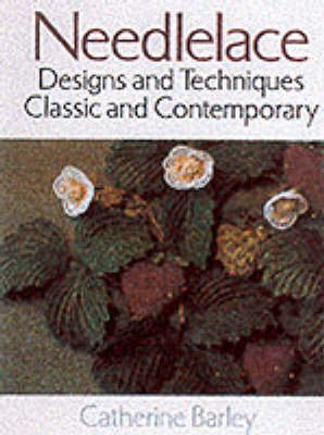Needlelace: Designs and Techniques - Classic and Contemporary by Catherine Barley image
