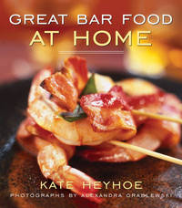 Great Bar Food at Home by Kate Heyhoe image