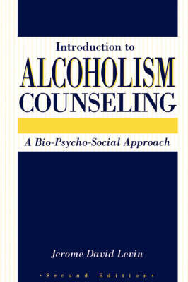 Introduction to Alcoholism Counselling: A Bio-psycho-social Approach by Jerome D. Levin image