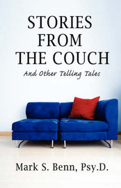 Stories from the Couch: And Other Telling Tales by Mark S Benn image