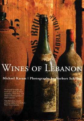 The Wines of Lebanon by Michael Karam image