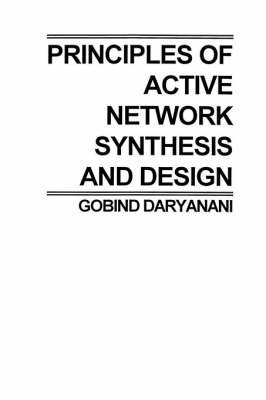 Principles of Active Network Synthesis and Design by G. Daryanani