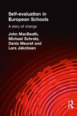 Self-Evaluation in European Schools by John MacBeath