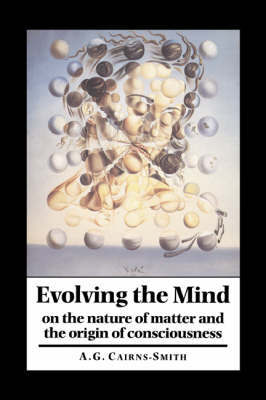 Evolving the Mind by A. Graham Cairns-Smith
