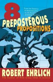 Eight Preposterous Propositions by Robert Ehrlich image