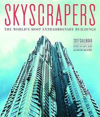 Skyscrapers 2017 Wall Calendar by Judith Dupre