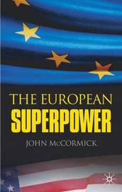 The European Superpower by John McCormick