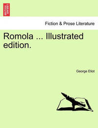 Romola ... Illustrated Edition. by George Eliot