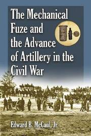 The Mechanical Fuze and the Advance of Artillery in the Civil War image