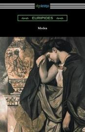 Medea (Translated with an Introduction and Annotations by Gilbert Murray) by * Euripides