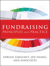 Fundraising Principles and Practice by Adrian Sargeant