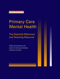 A Complete Guide to Primary Care Mental Health by Centre for Clinical and Academic Workforce Innovation image