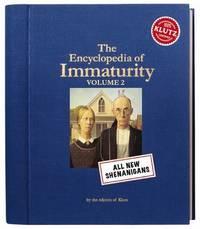 Encyclopedia of Immaturity: v. 2: All New Shenanigans by Klutz Press