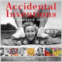 Accidental Inventions That Changed Our Lives by Birgit Krols image